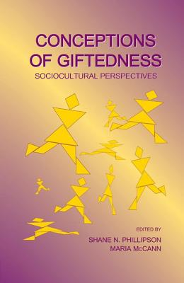Conceptions of Giftedness: Sociocultural Perspectives - Phillipson, Shane N (Editor), and McCann, Maria (Editor)