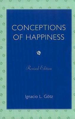 Conceptions of Happiness - Gotz, Ignacio L
