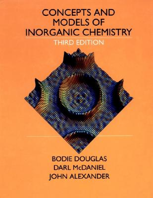 Concepts and Models of Inorganic Chemistry - Douglas, Bodie E, and McDaniel, Darl H, and Alexander, John J