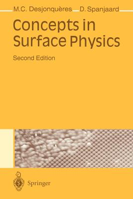 Concepts in Surface Physics - Desjonqueres, M -C, and Spanjaard, D