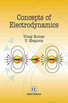 Concepts of Electrodynamics - Kumar, Vinay, and Khajuria, Y.