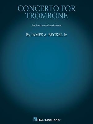 Concerto for Trombone: Trombone with Piano Reduction - Beckel, Jim