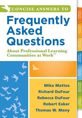 Concise Answers to Frequently Asked Questions about Professional Learning Communities at Worktm: (strategies for Building a Positive Learning Environment: Stronger Relationships for Better Leadership) - Mattos, Mike, and Dufour, Richard