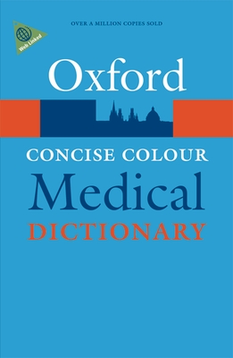 Concise Colour Medical Dictionary - Oxford University Press (Creator)