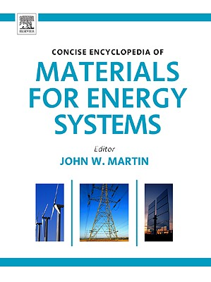 Concise Encyclopedia of Materials for Energy Systems - Martin, John (Editor)
