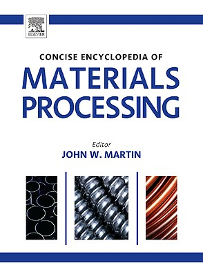 Concise Encyclopedia of Materials Processing - Martin, John (Editor)