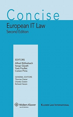 Concise European It Law - 2nd Revised Edition - Buellesbach, and Bullesbach, Alfred (Editor), and Dreier, Thomas (Editor)