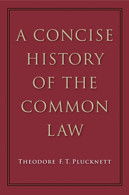 Concise History of the Common Law - Plucknett, Theodore F. T.