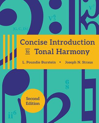 Concise Introduction to Tonal Harmony - Burstein, L Poundie, and Straus, Joseph N