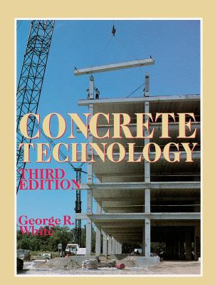 Concrete Technology - White, George R