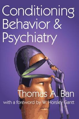 Conditioning Behavior & Psychiatry - Ban, Thomas