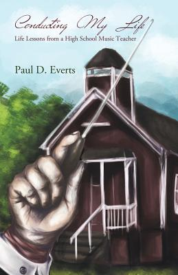 Conducting My Life - Everts, Paul D