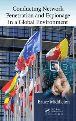 Conducting Network Penetration and Espionage in a Global Environment - Middleton, Bruce