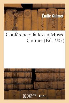 Conf?rences Faites Au Mus?e Guimet - Guimet-E