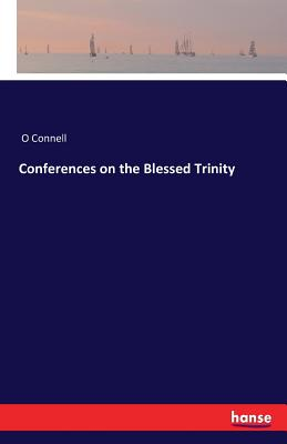 Conferences on the Blessed Trinity - O Connell