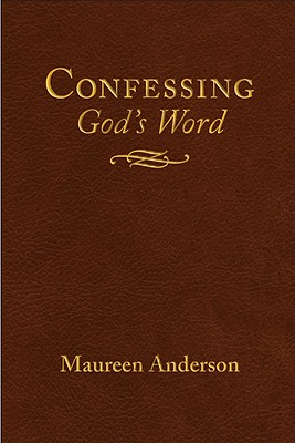 Confessing God's Word - Anderson, Maureen