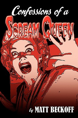 Confessions of a Scream Queen - Beckoff, Matt