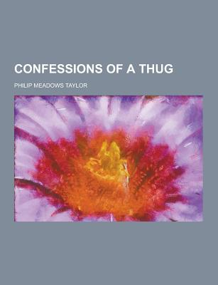 Confessions of a Thug - Taylor, Philip Meadows
