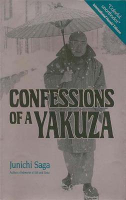 Confessions of a Yakuza - Saga, Junichi, Dr., and Bester, John (Translated by)