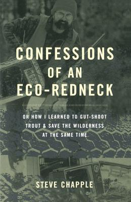 Confessions of an Eco-Redneck - Chapple, Stephen