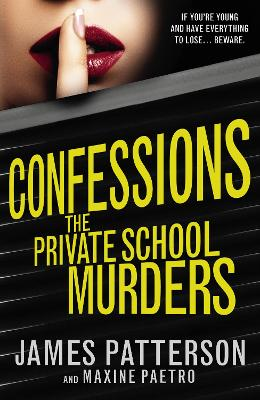 Confessions: The Private School Murders: (Confessions 2) - Patterson, James
