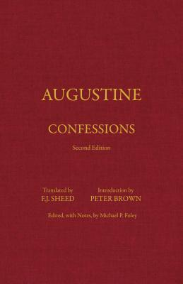 Confessions - Augustine, St., and Sheed, F J (Translated by), and Brown, Peter (Introduction by)