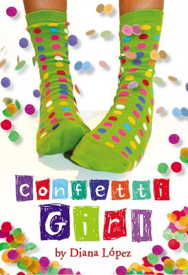 Confetti Girl - Lopez, Diana