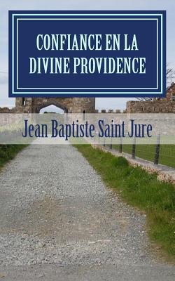 Confiance En La Divine Providence - Saint Jure, Jean Baptiste
