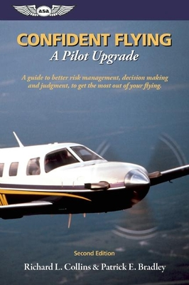 Confident Flying: A Pilot Upgrade - Collins, Richard L