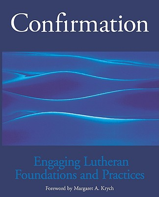 Confirmation Engaging Lutheran - Krych, Margaret A (Foreword by)