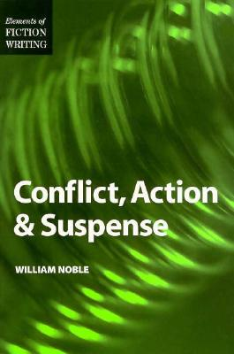 Conflict, Action and Suspense - Noble, William