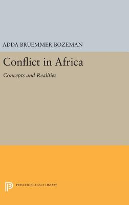Conflict in Africa: Concepts and Realities - Bozeman, Adda Bruemmer