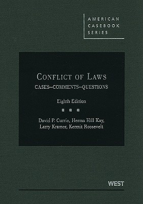 Conflict of Laws: Cases, Comments, Questions - Currie, David P, and Kay, Herma H, and Kramer, Larry