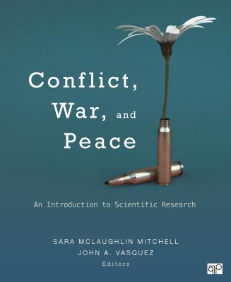 Conflict, War, and Peace: An Introduction to Scientific Research - McLaughlin Mitchell, Sara B. (Editor), and Vasquez, John A. (Editor)
