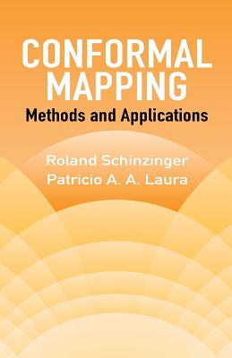 Conformal Mapping: Methods and Applications - Schinzinger, Roland, and Laura, Patricio A a