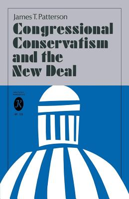 Congressional Conservatism and the New Deal - Patterson, James T