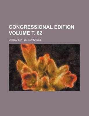 Congressional Edition Volume . 62 - Congress, United States, Professor