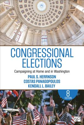 Congressional Elections: Campaigning at Home and in Washington - Herrnson, Paul S, and Panagopoulos, Costas, and Bailey, Kendall L