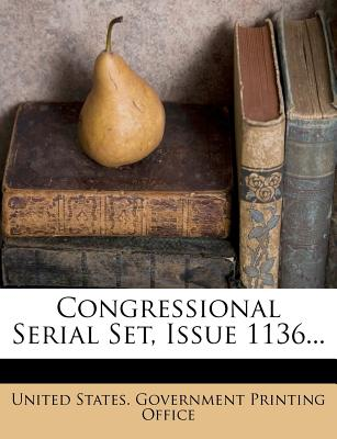 Congressional Serial Set, Issue 1136... - United States Government Printing Offic (Creator)