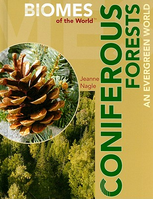 Coniferous Forests: An Evergreen World - Nagle, Jeanne