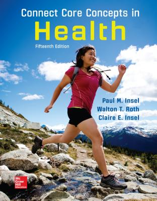 Connect Core Concepts in Health, Big, Loose Leaf Edition - Insel, Paul M, and Roth, Walton T, MD