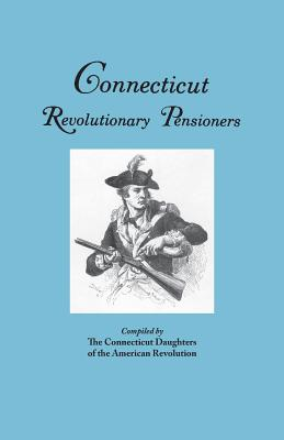 Connecticut Revolutionary Pensioners - Connecticut Dar