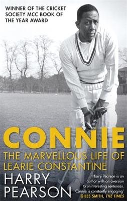 Connie: The Marvellous Life of Learie Constantine - Pearson, Harry