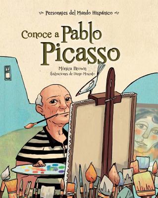Conoce a Pablo Picasso - Brown, Monica, and Moscato, Diego (Illustrator)