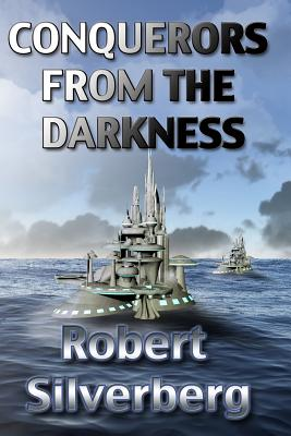 Conquerors from the Darkness - Silverberg, Robert