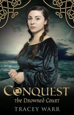 Conquest: No. 2: The Drowned Court - Warr, Tracey