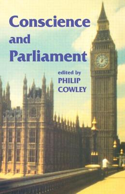 Conscience and Parliament - Cowley, Philip (Editor)