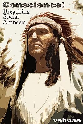 Conscience: Breaching Social Amnesia - Vehoae