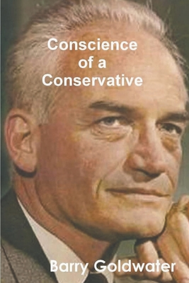 Conscience of a Conservative - Goldwater, Barry