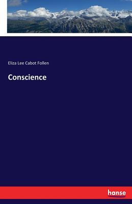 Conscience - Follen, Eliza Lee Cabot